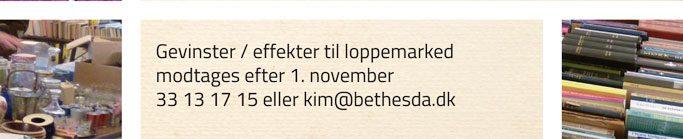 Gevinster / effekter til loppemarked modtages efter 1. november, 33 13 17 15 eller kim@bethesda.dk