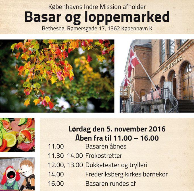 Københavns Indre Mission afholder Basar og loppemarked i Bethesda, Rømersgade 17, 1362 København K. Lørdag den 5. november 2016. Åben fra til 11.00 – 16.00. 11.00 Basaren åbnes. 11.30-14.00 Frokostretter. 12.00, 13.00 Dukketeater og trylleri. 14.00 Frederiksberg kirkes børnekor. 16.00 Basaren rundes af.